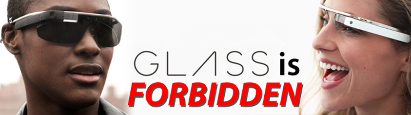 Google Glass is forbidden